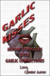 Garlic Kisses - Chester Aaron
