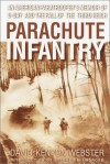 Parachute Infantry: An American Paratrooper's Memoir of D-Day and the Fall of the Third Reich - Stephen E. Ambrose, David Kenyon Webster