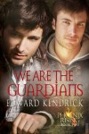 We Are the Guardians - Edward Kendrick