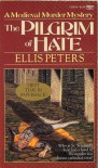 The Pilgrim of Hate (Chronicles of Brother Cadfael #10) - Ellis Peters