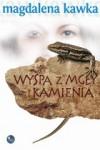 Wyspa z mgły i kamienia - Magdalena Kawka