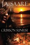 Crimson Sunrise - J.A. Saare