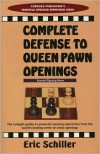 Complete Defense To Queen Pawn Openings (Cardoza Publishing's Essential Opening Repertoire Series) - Eric Schiller