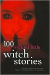 100 Wicked Little Witch Stories - Martin H. Greenberg, Martin Mundt, Robert H. Weinberg