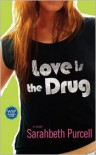 Love Is the Drug - Sarahbeth Purcell