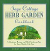 The Sage Cottage Herb Garden Cookbook: Celebrations, Recipes, and Herb Gardening Tips for Every Month of the Year - Dorry Baird Norris