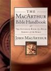 The MacArthur Bible Handbook - John F. MacArthur Jr.