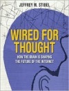 Wired For Thought: How the Brain is Shaping the Future of the Internet (Audio) - Jeff Stibel, Erik Synnestvedt