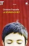 La sfuriata di Bet - Christian Frascella