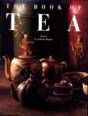 The Book of Tea - Alain Stella, Anthony Burgess, Catherine Donzel, Giles Brochard, Nadine Beautheac