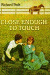 Close Enough to Touch - Richard Peck