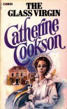 The Glass Virgin - Catherine Cookson