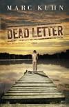 Dead Letter - Marc Kuhn
