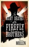 The Many Deaths of the Firefly Brothers - Thomas Mullen