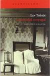 La felicidad conyugal - Leo Tolstoy, Selma Ancira