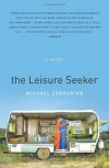 The Leisure Seeker: A Novel - Michael Zadoorian