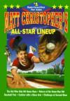 Matt Christopher's All-Star Lineup - Matt Christopher, Harvey Kidder