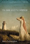 The Sea and the Silence - Peter        Cunningham