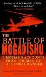 The Battle of Mogadishu: Firsthand Accounts from the Men of Task Force Ranger - Matt Eversmann, Dan Schilling