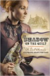 The Shadow on the Quilt (Quilt Chronicles Series #2) - Stephanie Grace Whitson