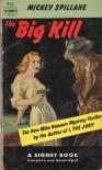 The Big Kill - Mickey Spillane