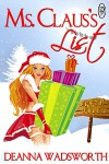 Ms. Claus's List - Deanna Wadsworth