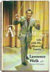 Ah-One, Ah-Two!: Life with My Musical Family - Lawrence Welk, Bernice McGeehan
