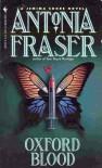 Oxford Blood  - Antonia Fraser
