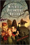 The Witches of Dredmoore Hollow - Riford Mckenzie
