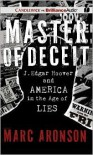 Master of Deceit: J. Edgar Hoover and America in the Age of Lies - Marc Aronson,  Read by Luke Daniels