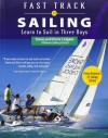 Fast Track to Sailing: Learn to Sail in Three Days - Steve Colgate, Doris Colgate