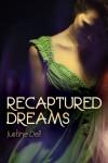 Recaptured Dreams - Justine Dell