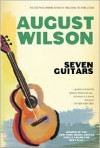 Seven Guitars - August Wilson