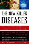 The New Killer Diseases: How the Alarming Evolution of Germs Threatens Us All - Elinor Levy, Mark Fischetti