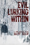 Evil Lurking Within - Matt Shaw