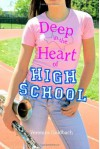 Deep in the Heart of High School - Veronica Goldbach