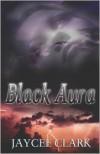 Black Aura - Jaycee Clark