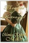 Threads of Betrayal - Monica Koldyke Miller