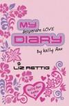 My Desperate Love Diary - Liz Rettig, Elizabeth Rettig