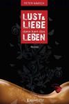 Lust und Liebe dann kam das Leben - Peter Nimsch