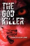 The God Killer - Charles Alan Long