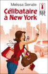 Célibataire À New York - Melissa Senate