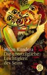 Die unerträgliche Leichtigkeit des Seins - Milan Kundera, Susanna Roth