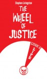 The Wheel of Justice - Stephen Livingston