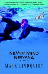 Never Mind Nirvana: A Novel - Mark Lindquist