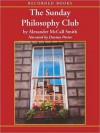 The Sunday Philosophy Club (Isabel Dalhousie Series #1) - Davina Porter, Alexander McCall Smith