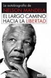 El largo camino hacia la libertad - Nelson Mandela