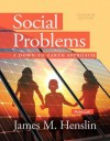 Social Problems: A Down to Earth Approach Plus New Mysoclab with Pearson Etext --Access Card Package - James M. Henslin