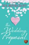 The Wedding Proposal - Sue Moorcroft