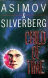 Child of Time - Isaac Asimov;Robert Silverberg